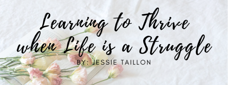 Learning to Thrive when Life is a Struggle