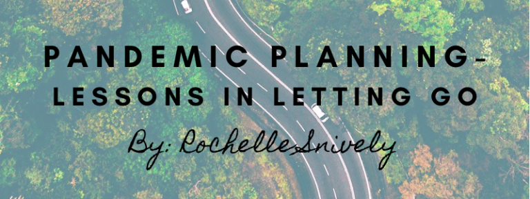 Pandemic Planning - Lessons in Letting Go